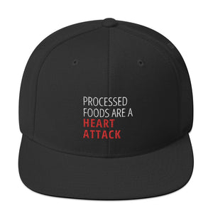"""Processed Foods are a Heart Attack"" Snapback Hat"