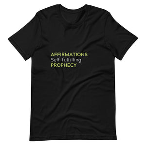 """Affirmations Self-fulfilling Prophecy"" Short-Sleeve Unisex T-Shirt"