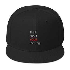 "The ""Think about YOUR thinking."" Snapback"