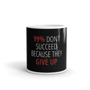 """99% Don't Succeed Because They Give Up"" Black Mug"