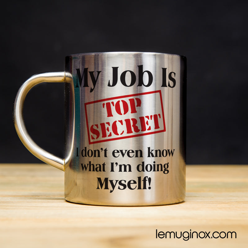 tasse en inox My job is top secret