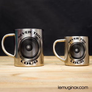 Tasse et mug en inox Never too loud