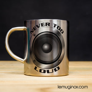 Tasse en inox Never too loud
