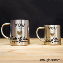 Charger l'image dans la galerie, tasse et mug en inox You are my cup of tea