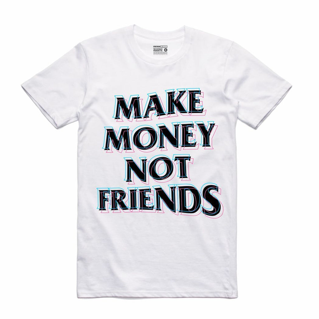 Make Money Not Friends White T-Shirt (Culture)