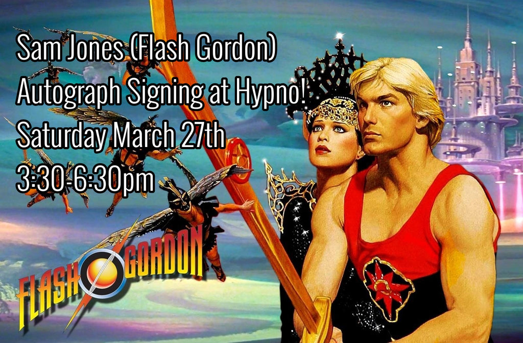 Meet Flash Gordon at Hypno! Sam Jones Signing Autographs