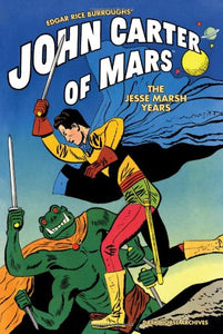 John Carter of Mars: The Jesse Marsh Years