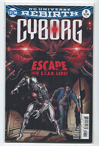 Cyborg #8 NM REBIRTH Escrape From S.T.A.R. Labs Semper Jr. DC Comics MD12