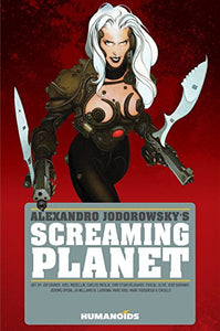 Alexandro Jodorowsky's Screaming Planet Hardcover