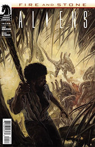 Aliens Fire and Stone #4 Dark Horse