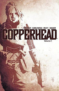 Copperhead, Vol. 1: A New Sheriff in Town