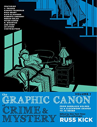 The Graphic Canon of Crime and Mystery, Vol. 1: From Sherlock Holmes to A Clockwork Orange to Jo Nesbø