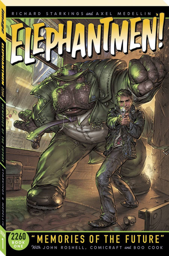 Elephantmen 2260 Book 1: Memories of the Future