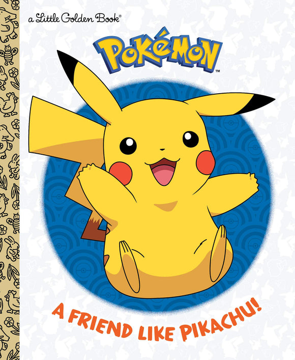 A Friend Like Pikachu! (Pokémon) (Little Golden Book)