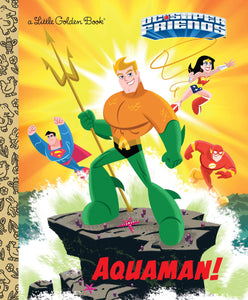 Aquaman! (DC Super Friends) (Little Golden Book)