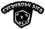 Everybody Dies Dungeons & Dragons Critical Fail T-Shirt