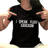 "Women's short sleeve casual cotton t-shirt - ""I speak fluent sarcasm"""