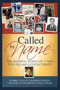Called by Name: The Inspiring Stories of 12 Men Who Became Catholic Priests, Revised