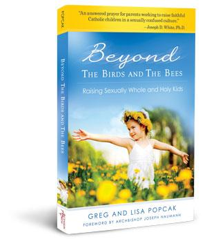 Beyond the Birds and the Bees (Raising Sexually Whole and Holy Kids)