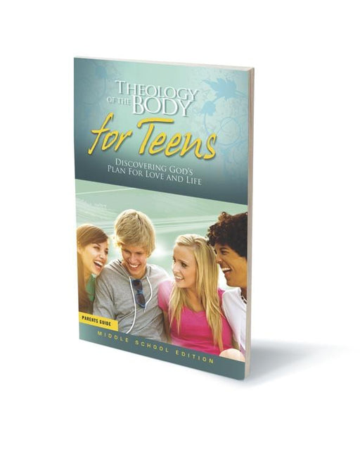 Theology of the Body for Teens: Middle School Edition Parent's Guide
