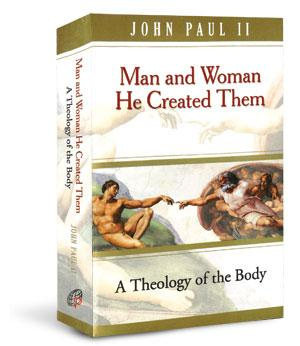 Man and Woman He Created Them: A Theology of the Body