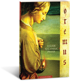 Oremus: A Guide to Catholic Prayer, Leader's Guide