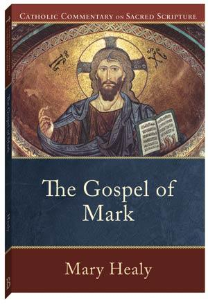 The Gospel of Mark (Catholic Commentary on Sacred Scripture)