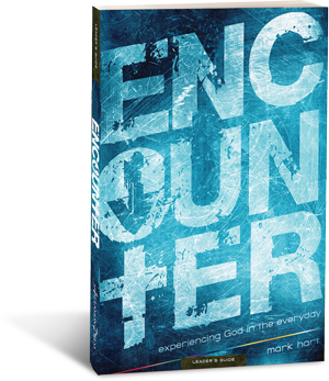 Encounter: Experiencing God in the Everyday, Leader's Guide
