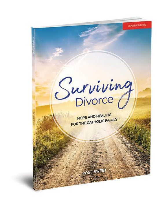 Surviving Divorce: Hope and Healing for the Catholic Family, Leader's Guide