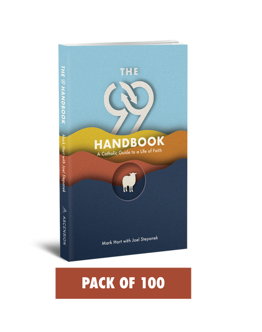 The 99 Handbook: A Catholic Guide for a Life of Faith (Pack of 100)