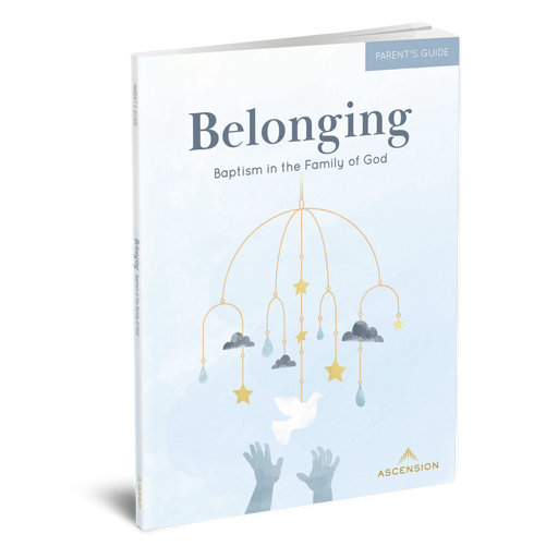Belonging: Baptism in the Family of God, Parent's Guide