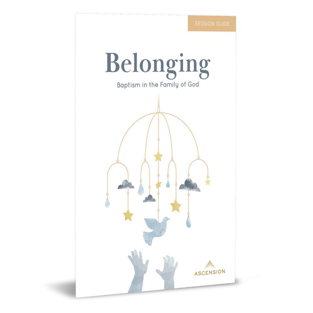 Belonging: Baptism in the Family of God, Session Guide