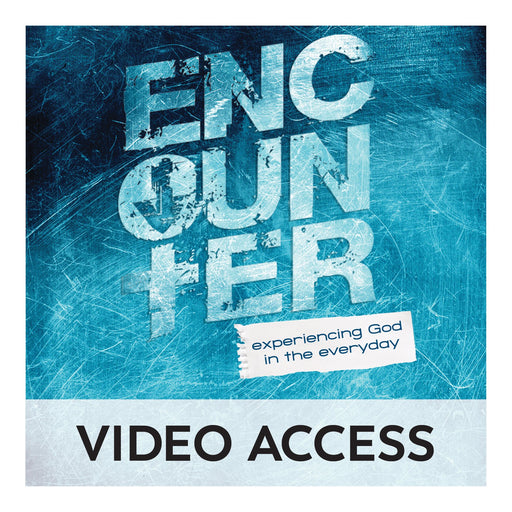 Encounter: Experiencing God in the Everyday [Online Video Access]