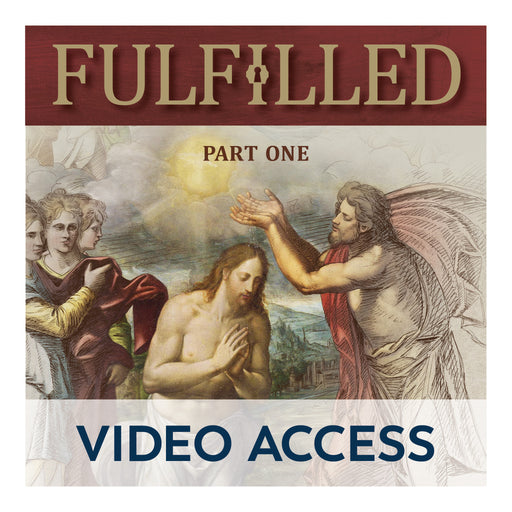 Fulfilled: Uncovering the Biblical Foundations of Catholicism (Part I) [Online Video Access]