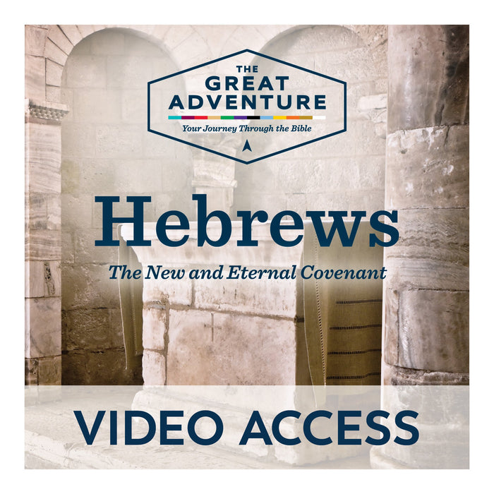 Hebrews: The New and Eternal Covenant [Online Video Access]
