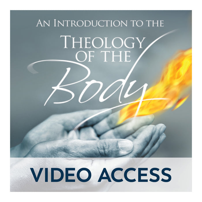 An Introduction to the Theology of the Body [Online Video Access]