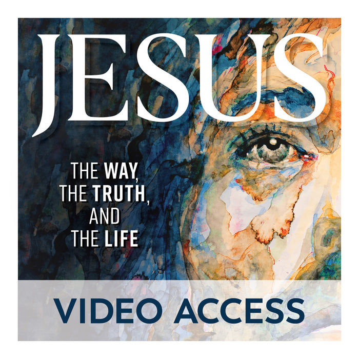 Jesus: The Way, the Truth, and the Life [Online Video Access]