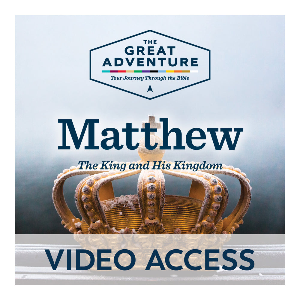 Matthew: The King and His Kingdom [Online Video Access]