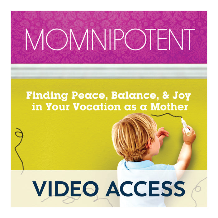 Momnipotent: Finding Peace, Balance, & Joy in Your Vocation as a Mother [Online Video Access]