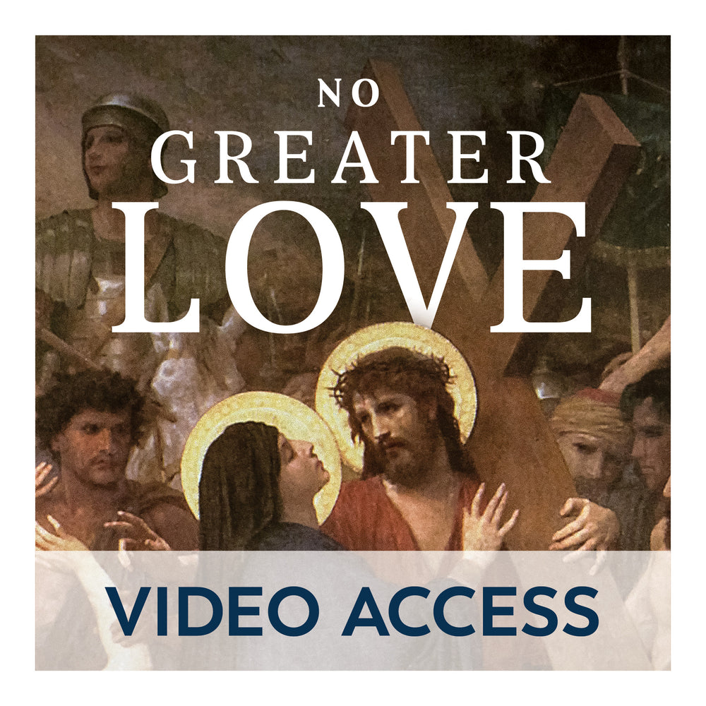 No Greater Love: A Biblical Walk Through Christ's Passion [Online Video Access]