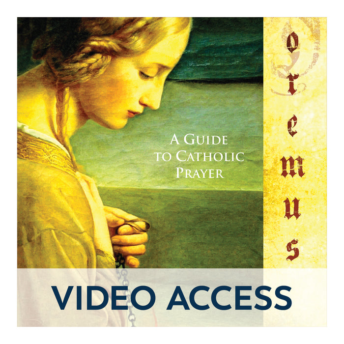 Oremus: A Guide to Catholic Prayer [Online Video Access]