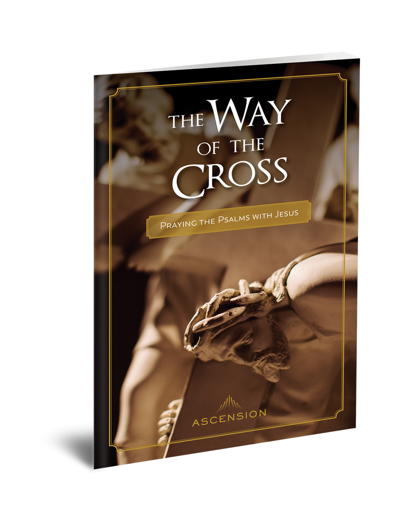 The Way of the Cross: Praying the Psalms with Jesus