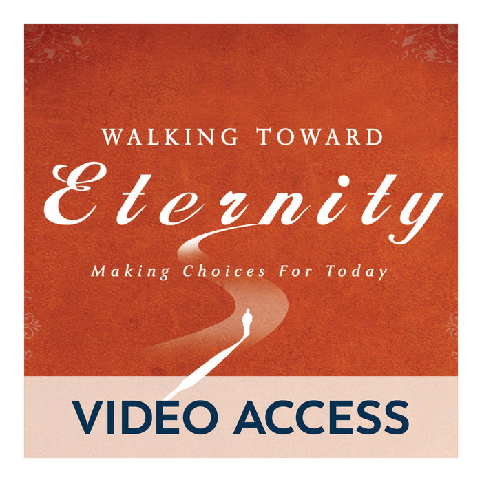 Walking Toward Eternity: Daring to Walk the Walk [Online Video Access]
