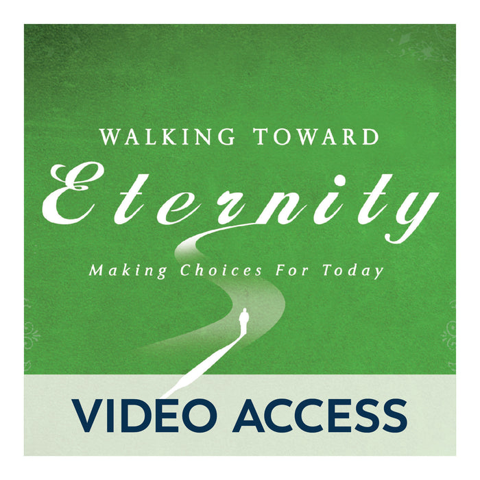 Walking Toward Eternity: Engaging the Struggles of Your Heart [Online Video Access]