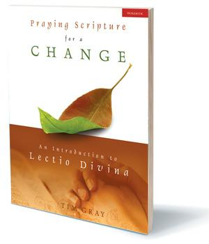 Praying Scripture for a Change: An Introduction to Lectio Divina Workbook