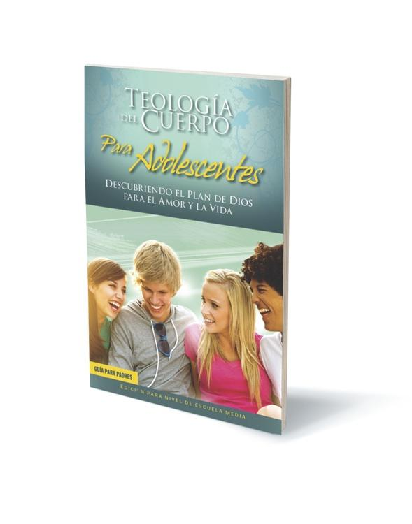 Theology of the Body for Teens: Middle School Edition Parent's Guide (Spanish Edition)