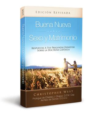 Buena Nueva Sobre Sexo y Matrimonio (Good News About Sex & Marriage Spanish Edition)