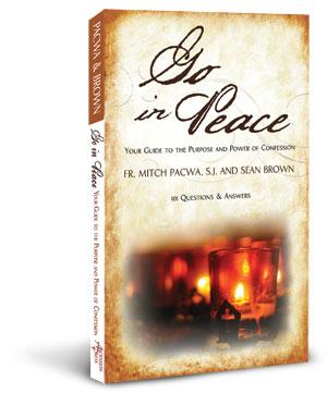 Go In Peace: Your Guide to the Purpose and Power of Confession