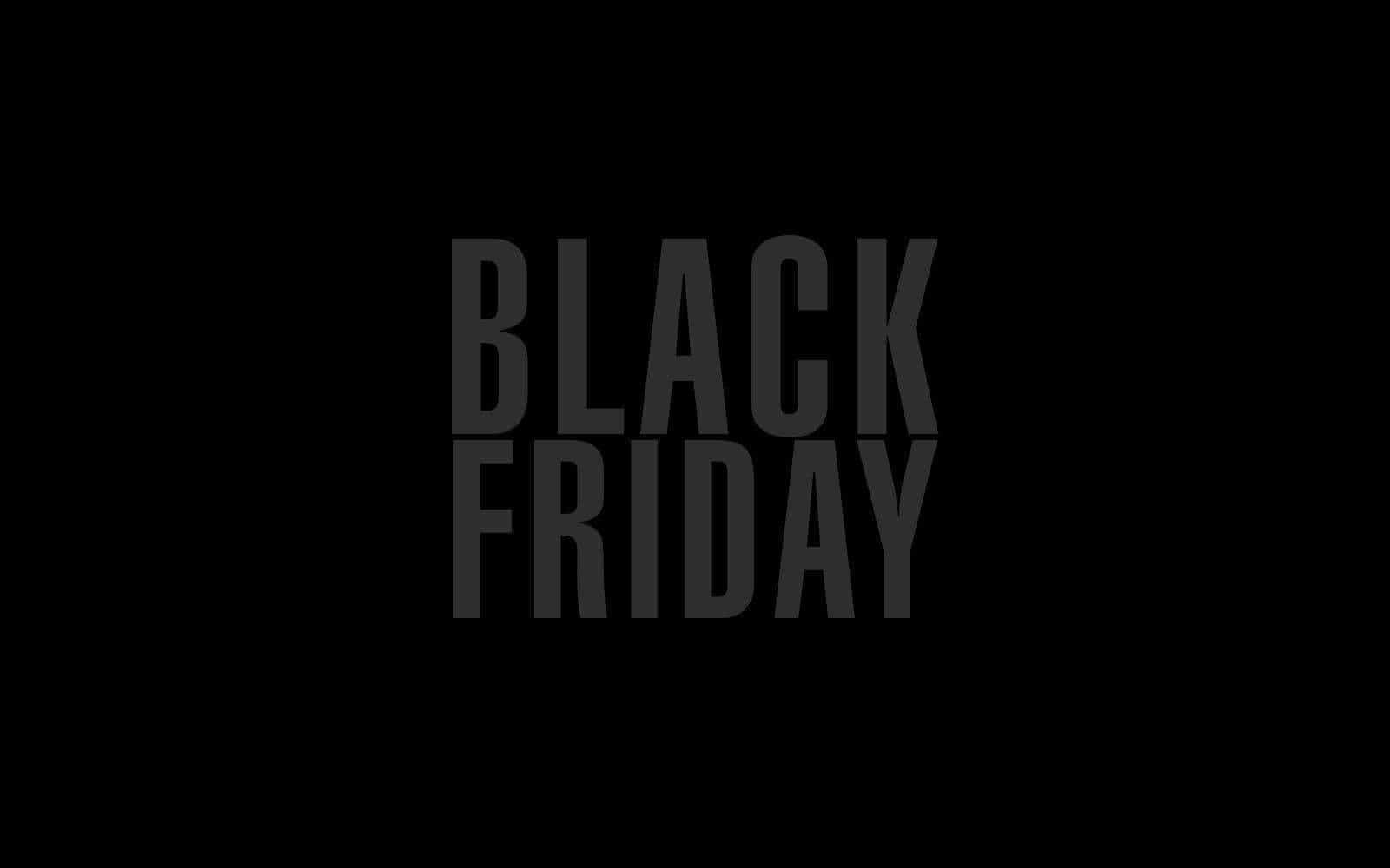 BLACK FRIDAY STARTS EARLY - EXCLUSIVE TO NEWSLETTER SUBSCRIBERS