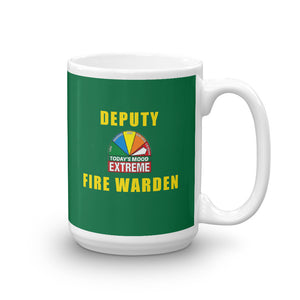 DEPUTY FIRE WARDEN EXTREME MOOD TODAY Fire Mug, 15oz